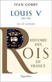 Louis VI ; 1108-1137 ; père de Louis VII - Couverture - Format classique