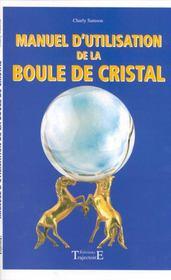 Manuel d'utilisation de la boule de cristal ; consulter à distance - Intérieur - Format classique