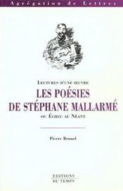 Les poésies de Stéphane Mallarmé ou Échec au néant - Pierre Brunel