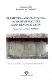 Éléments asyntaxiques ou hors structure dans l'énoncé latin - Couverture - Format classique