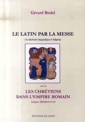 Le latin par la messe ; les chrétiens dans l'empire romain - Intérieur - Format classique