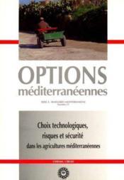 Choix technologiques risques et securite dans les agricultures mediterraneennes serie a n.21 - Couverture - Format classique