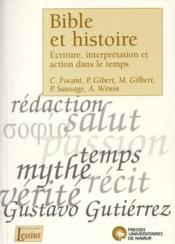 Bible et histoire ; écriture, interprétation et action dans le temps - Couverture - Format classique