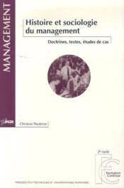 Histoire et sociologie du management ; doctrines, textes, études de cas - Couverture - Format classique