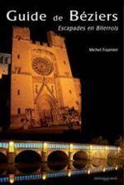 Guide de Béziers ; escapades en Biterrois - Couverture - Format classique
