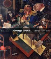 George Grosz ; Berlin-New York - Intérieur - Format classique