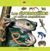 Les Grenouilles Et Autres Amphibiens - Couverture - Format classique