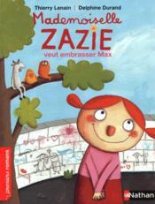 Mademoiselle Zazie veut embrasser Max - Couverture - Format classique