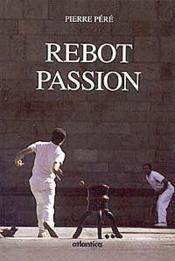 Rebot Passion - Couverture - Format classique