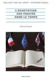 L'adaptation des traités dans le temps - Couverture - Format classique