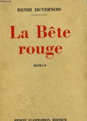 La Bete Rouge. - Couverture - Format classique
