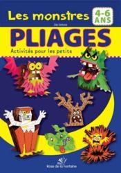 PLIAGES ; ACTIVITES POUR LES PETITS ; les monstres ; pliages 4-6 ans - Couverture - Format classique