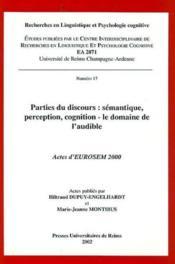 Parties Du Discours. Semantique, Perception, Cognition - Le Domaine D E L'Audible - Couverture - Format classique
