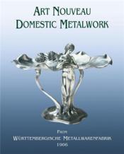 Art nouveau domestic metalwork (new.ed.) - Couverture - Format classique