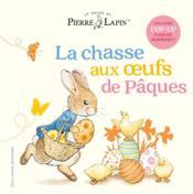 Pierre Lapin ; la chasse aux oeufs de Pâques - Couverture - Format classique
