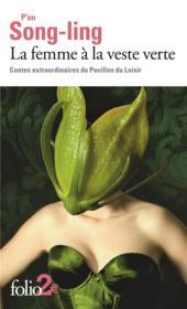 La femme à la veste verte ; contes extraordinaires du pavillon des loisirs - Couverture - Format classique