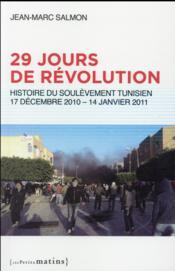 29 jours de révolution ; histoire du soulèvement tunisien : 17 décembre 2010-14 janvier 2011 - Couverture - Format classique