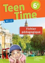 Teen Time ; anglais ; 6e ; A1>A2 ; fichier pédagogique (édition 2017) - Couverture - Format classique