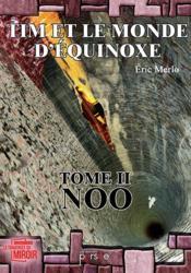 Tim et le monde d'équinoxe t.2 ; Noo - Couverture - Format classique