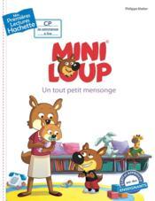 Mes premières lectures ; Mini-Loup ; un tout petit mensonge - Couverture - Format classique