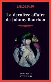 La dernière affaire de Johnny Bourbon ; je reste roi (émérite) d'Espagne - Couverture - Format classique