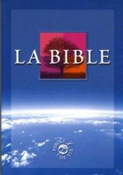 La Bible : ancien testament intégrant les livres deutérocanoniques et nouveau testament - Couverture - Format classique