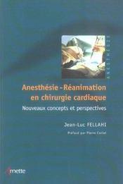 Anesthesie, reanimation en chirurgie cardiaque nouveaux concepts et perspectives - Intérieur - Format classique