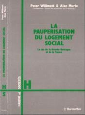 Pauperisation du logement social ; le cas de la Grande-Bretagne et de la France - Couverture - Format classique