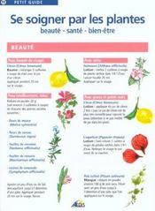 PETIT GUIDE T.11 ; se soigner par les plantes ; beauté, santé, bien-être - Intérieur - Format classique