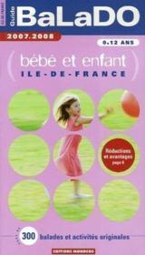 Guide Balado ; Bébé Et Enfant ; Ile-De-France (Edition 2007/2008) - Couverture - Format classique