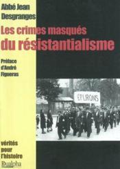 Les crimes masques du resistantialisme - Couverture - Format classique