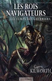 Les rois navigateurs t.2 ; le temps des guerriers - Intérieur - Format classique