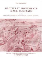 Grottes et monuments d'asie centrale. essai sur l'architecture des monuments civils et religieux - Couverture - Format classique