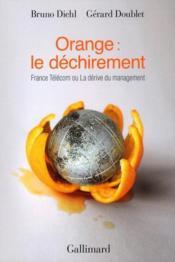Orange : le déchirement ; France Télécom ou la dérive du management - Couverture - Format classique