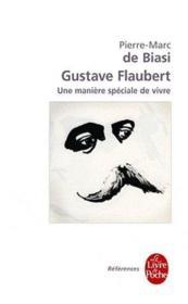 Gustave Flaubert, une matière spéciale de vivre - Couverture - Format classique
