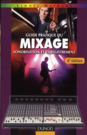 Guide pratique du mixage ; sonorisation et enregistrement (2e édition) - Couverture - Format classique