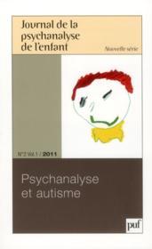 Journal De La Psychanalyse De L'Enfant N.2/1 ; Psychanalyse Et Autisme (édition 2011) - Couverture - Format classique