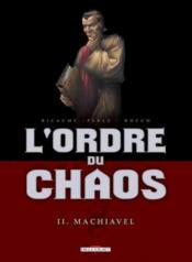 L'ordre du chaos t.2 ; Machiavel - Couverture - Format classique