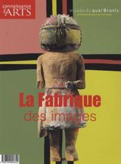 Connaissance Des Arts N.437 ; La Fabrique Des Images - Couverture - Format classique