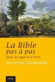 La bible pas à pas t.4 ; Josué, les juges et la terre - Couverture - Format classique