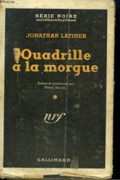 Quadrille A La Morgue. ( Lady In The Morgue ). Collection : Serie Noire Avec Jaquette N° 26 - Couverture - Format classique