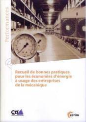 Recueil De Bonnes Pratiques Pour Les Economies D'Energie A Usage Des Entreprises De La Mecanique (9q - Couverture - Format classique