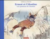 Ernest et Célestine ; les questions de Célestine - Couverture - Format classique