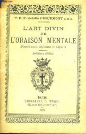 L'Art Divin De L'Oraison Mentale D'Apres Saint Alphonse De Liguori. - Couverture - Format classique