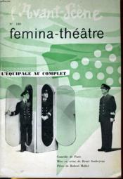 L'AVANT-SCENE - FEMINA-THEATRE N° 149 - L'EQUIPAGE AU COMPLET de ROBERT MALLET - Couverture - Format classique