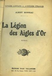 La Legion Des Aigles D'Or - Couverture - Format classique