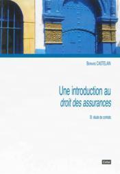 Une introduction au droit des assurances : et etude de contrats - Couverture - Format classique