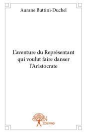 L'aventure du représentant qui voulut faire danser l'aristocrate - Couverture - Format classique