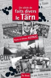 Un siècle de faits divers dans le Tarn - Couverture - Format classique