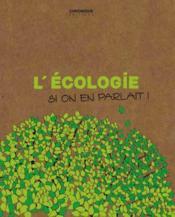 L'écologie, si on en parlait ! - Couverture - Format classique